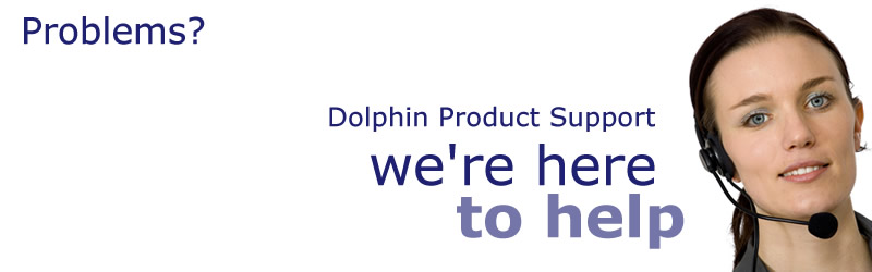 Problems? Dolphin Product Support - we're here to help, click to meet the team
